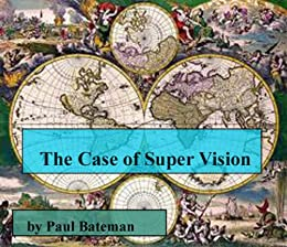 The Case of Super Vision (The Case Files of Stanley Holmes Book 3)