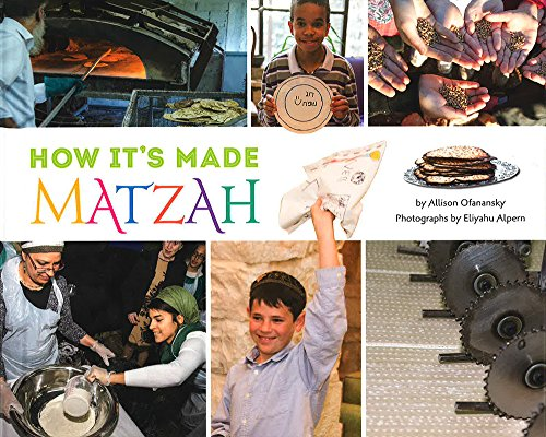 How It's Made: Matzah by Allison Ofanansky, Eliyahu Alpern
