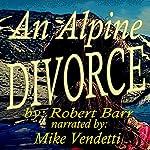 An Alpine Divorce | Robert Barr