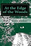 At the Edge of the Woods, Marc Shoemaker, 1500768103