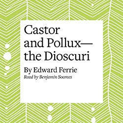 Castor and Pollux - the Dioscuri