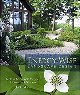 energy wise landscape design a new approach for your home and garden sue reed 9780865716537 amazoncom books - Home And Garden Design