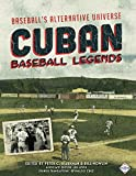 img - for Cuban Baseball Legends: Baseball's Alternative Universe (The SABR Digital Library Book 40) book / textbook / text book