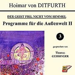 Programme für die Außenwelt II (Der Geist fiel nicht vom Himmel 3)