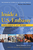 Inside a U.S. Embassy: Diplomacy at Work, All-New, Third Edition of the Essential Guide to the Foreign Service