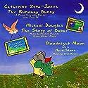 The Runaway Bunny: Including: The Story of Babar & Goodnight Moon Hörbuch von Margaret Wise Brown, Jean de Brunhoff Gesprochen von: Catherine Zeta-Jones, Michael Douglas