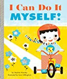 I Can Do It Myself! (Empowerment Series)