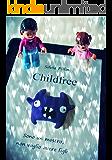 Childfree - Sono un mostro, non voglio avere figli