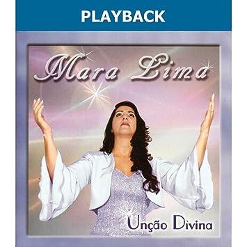 playback uncao divina mara lima
