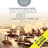 Britannia s Fist: From Civil War to World War