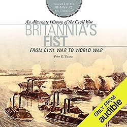 Britannia's Fist: From Civil War to World War