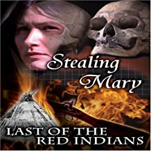 Stealing Mary: The Last of the Red Indians