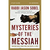Mysteries of the Messiah Study Guide: Unveiling Divine Connections from Genesis to Today