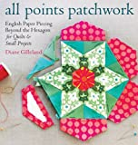 quilting and patchwork books - All Points Patchwork: English Paper Piecing beyond the Hexagon for Quilts & Small Projects