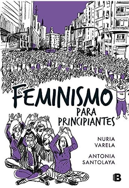 Feminismo para principiantes Cómic Book No ficción: Amazon.es: Varela, Nuria, Santolaya, Antonia: Libros