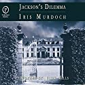 Jackson's Dilemma Audiobook by Iris Murdoch Narrated by Juliet Mills