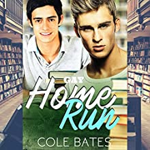 Home Run: Home Run Series, Book 1 Audiobook by Cole Bates Narrated by Richard L Walton