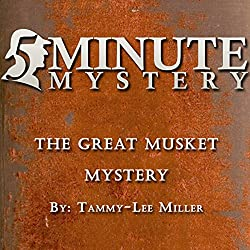 5 Minute Mystery - The Great Musket Mystery