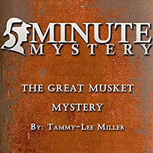 5 Minute Mystery - The Great Musket Mystery Audiobook