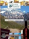 Culinary Travels - Magical Mendoza