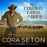 The Cowboy Earns a Bride | Cora Seton