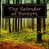 img - for The Splendor of Forests: A Picture Book for Seniors, Adults with Alzheimer's and Others (Picture Books for Seniors, Alzheimer's Patients, Adults with ... Others; Level 1: A 'No Text' Book) (Volume 2) book / textbook / text book