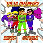 The Lil Defenders: The Return of the Yellow Menace | Jaimie Hope