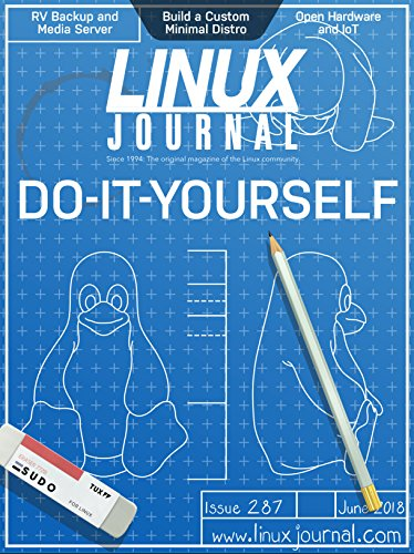 Linux Journal June 2018: Deep Dive: Do-It-Yourself Doc