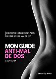 Mon guide anti mal de dos: 110 conseils et exercices pour en finir avec le mal de dos