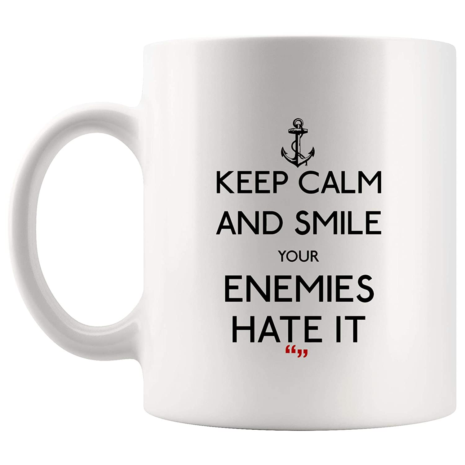 Amazon.com: Keep Calm Smile Enemies Hate It Coffee Mug Funny ...