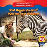 What Happens at a Zoo?/¿Qué pasa en un Zoológico?, Lisa M. Guidone and Susan Nations, 083689278X