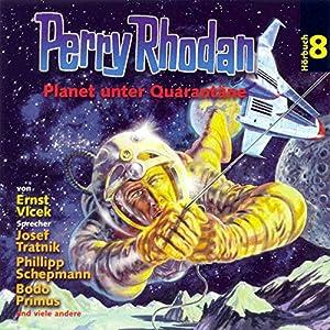 Planet unter Quarantäne (Perry Rhodan Hörspiel 08) Hörspiel