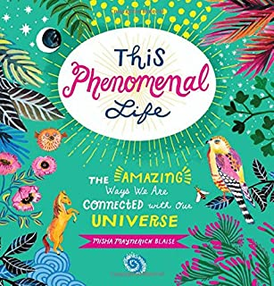 Book Cover: This Phenomenal Life: The Amazing Ways We Are Connected with Our Universe