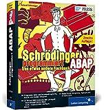 Schrödinger programmiert ABAP: Das etwas andere Fachbuch - Dein unterhaltsamer Einstieg in ABAP (SAP PRESS)