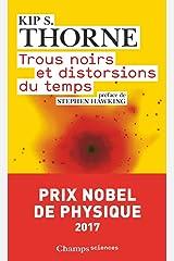 Trous noirs et distorsions du temps: l'héritage sulfureux d'Einstein (Champs sciences (910)) (French Edition) Paperback
