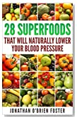 Blood Pressure Solutions:Blood Pressure: 28 Super-foods that will naturally lower your blood pressure (super foods, Dash diet,low salt, healthy eating)