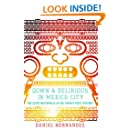 Down and Delirious in Mexico City: The Aztec Metropolis in the Twenty-First Century