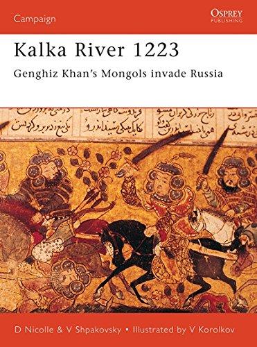 Download Kalka River 1223: Genghiz Khan's Mongols invade Russia (Campaign) pdf epub