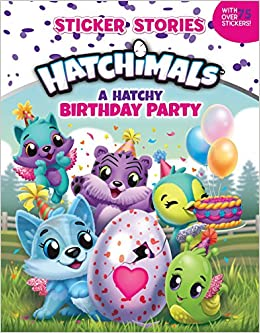A Hatchy Birthday Party Sticker Stories Hatchimals Amazonde