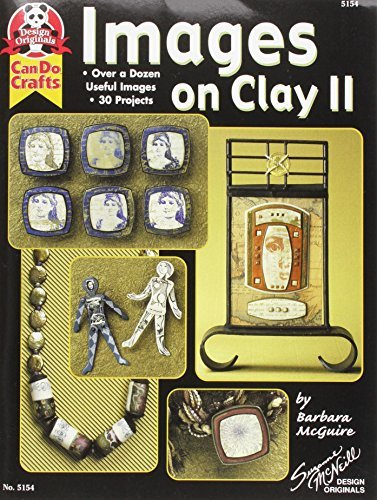 Download By Barbara McGuire Images On Clay 2: Over A Dozen Useful Images, 30 Projects (Design Originals) (5154) [Paperback] pdf epub