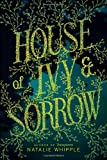 House of Ivy and Sorrow, Natalie Whipple, 0062120182