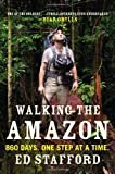 Walking the Amazon, Ed Stafford, 0452298261