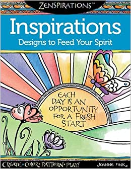 Zenspirations Coloring Book Inspirations Designs To Feed Your Spirit Create Color Pattern Play Joanne Fink 0023863054461 Amazon Books