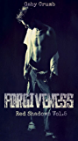 Forgiveness: Red Shadows Vol.5