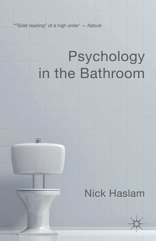 Amazon Com Psychology In The Bathroom 9780230368255 Haslam Nick Books