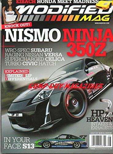 Modified Mag August 2007 Magazine EIBACH HONDA MEET MADNESS Nismo Ninja 350Z WRC-SPEC SUBARU, RACING NISSAN VERSA, SUPERCHARGED CELICA, TURBO CIVIC HATCH HP Heaven Intakes & Exhausts