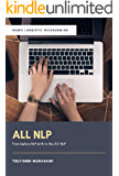 ALL NLP: NLP誕生前夜から21世紀のNLPまで
