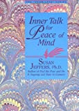 Inner Talk for Peace of Mind, Susan Jeffers, 1561700495