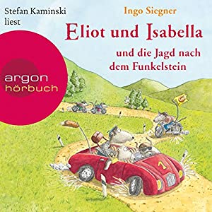 Eliot und Isabella und die Jagd nach dem Funkelstein (Eliot und Isabella 2) Hörbuch