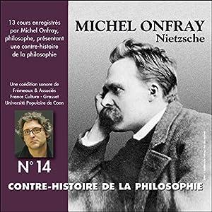 Contre-histoire de la philosophie 14.2 : Nietzsche Discours